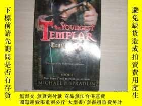 二手書博民逛書店THE罕見YOUNGEST TEMPLAR:Trail of Fate【233】最年輕的聖殿騎士Y10970