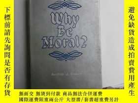 二手書博民逛書店WHY罕見BE MORAL?Y14134 by Archie J