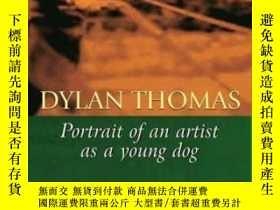 二手書博民逛書店Portrait罕見Of The Artist As A Young Dog-藝術家年幼時的畫像Y436638