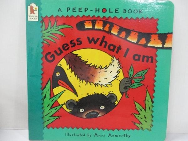 【書寶二手書T2/少年童書_KLA】Guess What I am (Peep-hole books)_Anni Axworthy