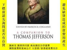 二手書博民逛書店A罕見Companion To Thomas Jefferson-托馬斯·傑斐遜的同伴Y436638 Fran