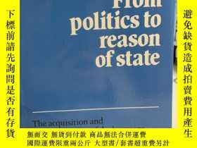 二手書博民逛書店From罕見Politics to Reason of State: The Acquisition and Tr