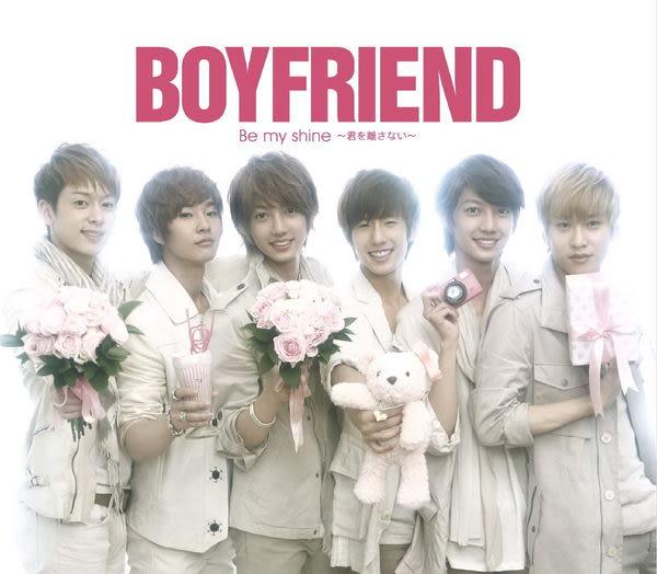 BOYFRIEND Be my shine~不離開妳~ CD附DVD 初回限定盤贈12頁超值寫真冊與成員親筆message寫真小卡