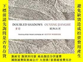 二手書博民逛書店Doubled罕見ShadowsY256260 Ouyang Jianghe Zephyr Press 出版