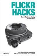 二手書博民逛書店《Flickr Hacks: Tips & Tools for Sharing Photos Online》 R2Y ISBN:0596102453