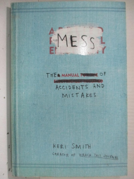 【書寶二手書T7/勵志_C8R】Mess: The Manual of Accidents and Mistakes_Smith, Keri