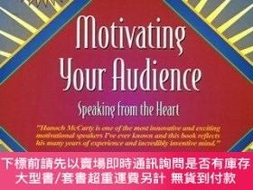 二手書博民逛書店Motivating罕見Your Audience: Speaking to the Heart (Part of