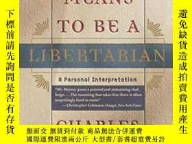 二手書博民逛書店What罕見It Means To Be A Libertarian-自由主義者意味著什麽Y436638 Ch