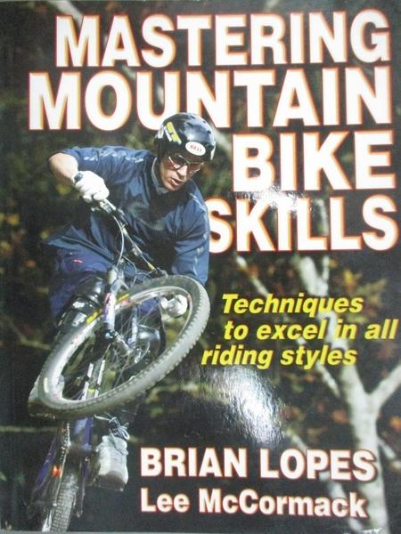 【書寶二手書T9/體育_QIM】Mastering Mountain Bike Skills_Lopes, Brian/