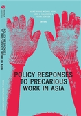 Policy Responses to Precarious Work in Asia(精裝)