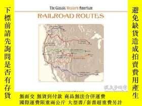 二手書博民逛書店The罕見Classic Western American Railroad Routes: With Mile