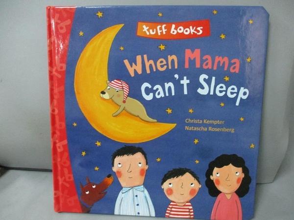 【書寶二手書T1/少年童書_JIQ】When Mama Can't Sleep_Kempter, Christa/ Rosenberg