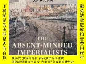 二手書博民逛書店【罕見】The Absent-minded Imperialis