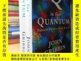 二手書博民逛書店Q罕見Is for Quantum : An Encyclopedia of Particle Physics 精