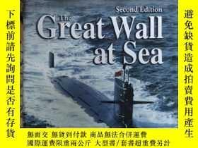二手書博民逛書店二十一世紀的中國海軍 罕見The Great Wall at Sea: China s Navy in the T