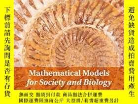 二手書博民逛書店Mathematical罕見Models For Society And Biology, Second Edit