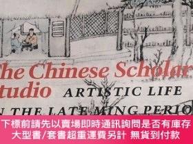 二手書博民逛書店The罕見Chinese Scholar s Studio:Artistic Life in the Late M
