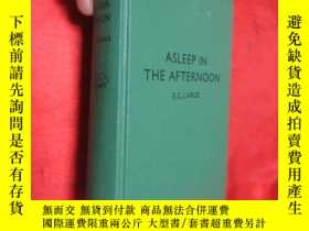 二手書博民逛書店Asleep罕見in the Afternoon (32開,硬精