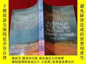 二手書博民逛書店The罕見GARNAUT REVIEW 2011 AUSTRALIA IN THE GLOBAL RESPONSE