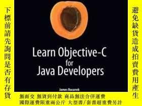 二手書博民逛書店Learn罕見Objective-c For Java Developers (learn Series)Y3