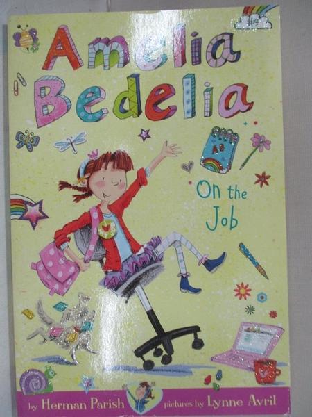 【書寶二手書T7/原文小說_IFA】Amelia Bedelia on the Job_Parish, Herman/ Avril, Lynne (ILT)