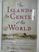 【書寶二手書T1/原文小說_DNJ】The Island at the Center of the World: The Epic Story…