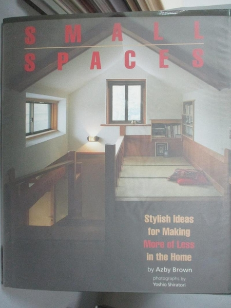 【書寶二手書T1/設計_WDU】Small spaces-stylish ideas for maki..._by Azby Brown