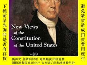 二手書博民逛書店New罕見Views Of The Constitution-新憲法觀Y436638 John Taylor