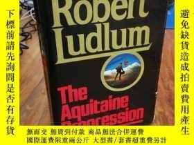 二手書博民逛書店The罕見Aquitaine Progression 【布面精裝】Y12800 Robert Ludlum R
