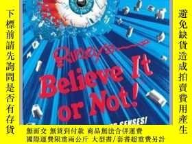 二手書博民逛書店Ripley s罕見Believe It Or Not! Shatter Your Senses!Y41001
