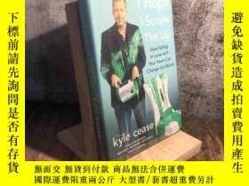 二手書博民逛書店I罕見Hope I Screw This UpY350553 Kyle cease Gallery Books