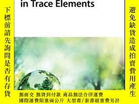 二手書博民逛書店Recent罕見Advances in Trace ElementsY410016 Katarzyna Cho