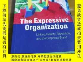 二手書博民逛書店The罕見expressive organization Linking identity reputation