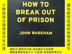 二手書博民逛書店How罕見to Break Out of PrisonY75352 John Wareham Welcome