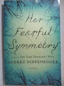 【書寶二手書T9/原文小說_ZCQ】Her Fearful Symmetry-A Novel_Niffenegger,