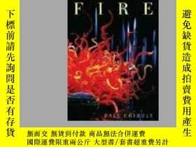二手書博民逛書店罕見Fire-火Y436638 Chihuly, Dale PORTLAND PRESS ISBN:97815