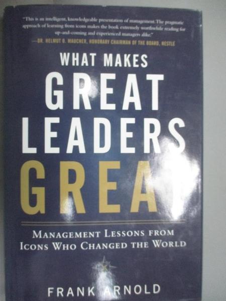 【書寶二手書T9/傳記_XEV】What Makes Great Leaders Great: Management L