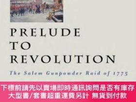 二手書博民逛書店Prelude罕見To Revolution The Salem Gunpowder Raid Of 1775