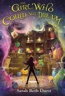 二手書博民逛書店 《The Girl Who Could Not Dream》 R2Y ISBN:9780544935266│Hmh Books for Young Readers