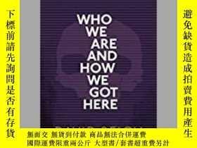 二手書博民逛書店Who罕見We Are And How We Got Here-我們是誰,我們是怎麽來的Y436638 Dav