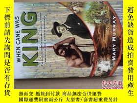 二手書博民逛書店WHEN罕見CANE WAS KING(16開平裝本,一厚冊79
