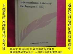 二手書博民逛書店International罕見Literary Exchanges (1850) (小16開 ,硬精裝) 【詳見圖