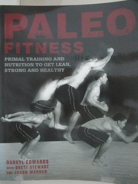 【書寶二手書T1/體育_DZA】Paleo Fitness: Primal Training and Nutrition to Get Lean…