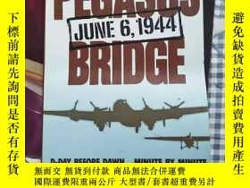 二手書博民逛書店諾曼底罕見Pegasus Bridge June 6, 1944
