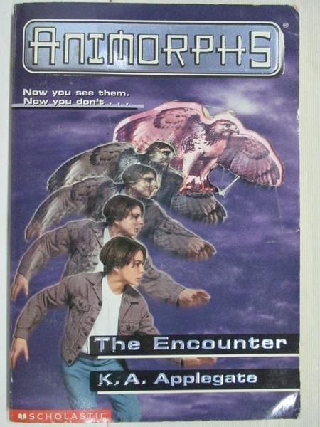 【書寶二手書T1/原文小說_BXA】Animorphs-The Encounter_K.A.Applegate