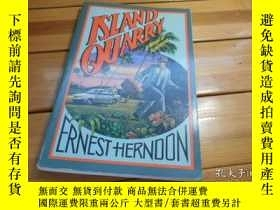 二手書博民逛書店ISLAND罕見QUARRY, A NOVEL OF SUSPE