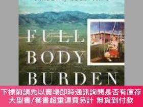 二手書博民逛書店Full罕見Body Burden: Growing Up in the Nuclear Shadow of Ro