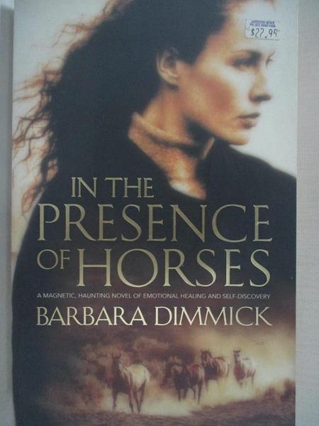 【書寶二手書T8/原文小說_EF2】In the Presence of Horses_Barbara Dimmick