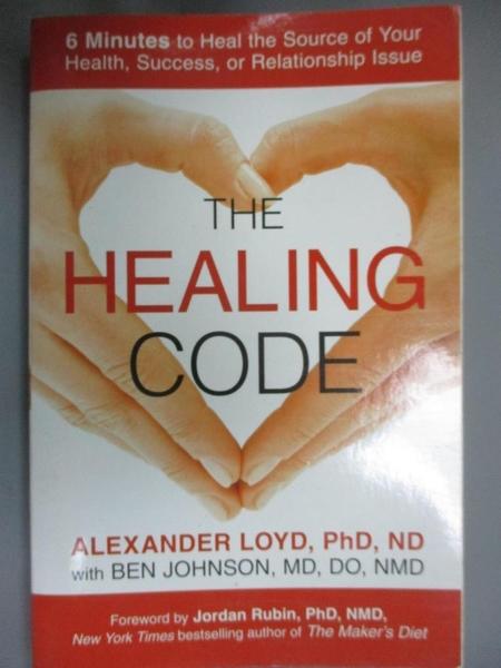 【書寶二手書T1/寵物_LES】The Healing Code: 6 Minutes to Heal the Source of..._Loyd
