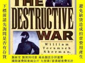 二手書博民逛書店The罕見Destructive War : William Tecumseh Sherman, Stonewal